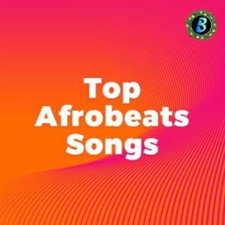 Top Afrobeats Songs
