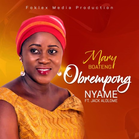 Obrempong Nyame ft. Jack Alolome-Boomplay Music