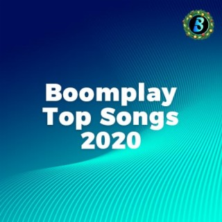 Boomplay Top Songs 2020