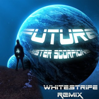 Future (White Stripe Remix)-Boomplay Music