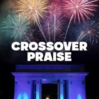 Crossover Praise-Boomplay Music