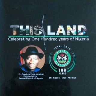 This Land (Celebrating One Hundred Year Of Nigeria) - Boomplay