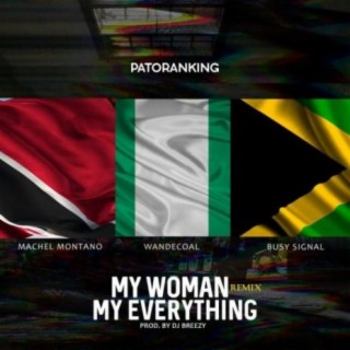 My Woman My Everything (Remix) - Boomplay
