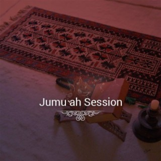 Jumu'ah Session (Songs and Prayers) - Boomplay