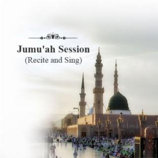 Jumu'ah Session (Recite and Sing) - Boomplay