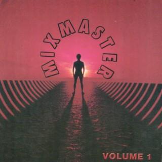 Mixmaster Vol. 1