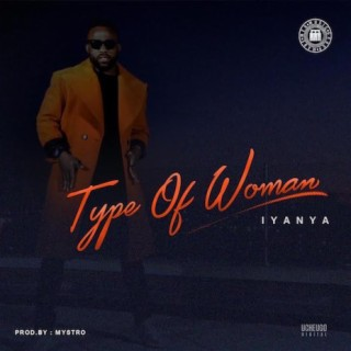 Type Of Woman - Boomplay