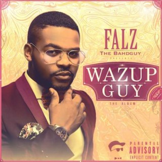 Wazup Guy (The Album) - Boomplay
