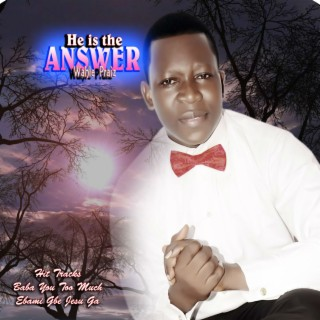 He's The Answer - Boomplay