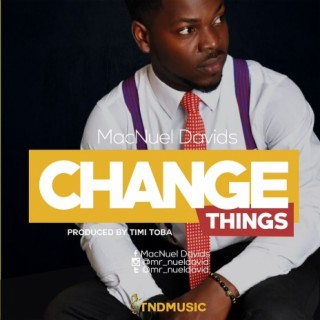 Change Things - Boomplay
