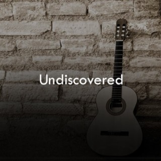 Undiscovered - Boomplay