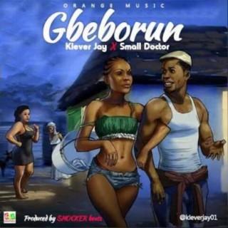 Gbeborun - Boomplay
