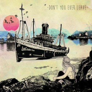 Don't You Ever Leave - Boomplay