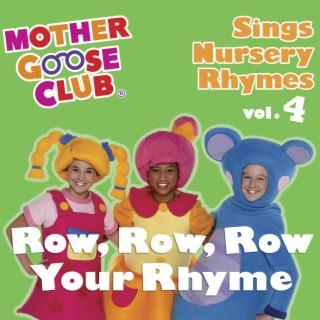 Mother Goose Club Sings Nursery Rhymes Vol. 4: Row, Row, Row Your Rhyme - Boomplay