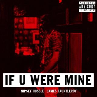 If U Were Mine (feat. James Fauntleroy) - Boomplay