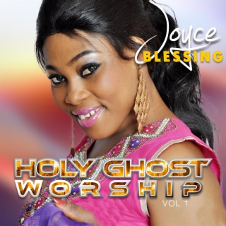 Holy Ghost Worship, Vol. 1 - Boomplay
