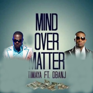 Mind over Matter (feat. D'banj) - Boomplay