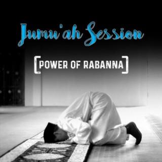Jumu'ah Session (Power Of Rabanna) - Boomplay