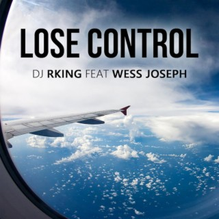 Lose Control (feat. Wes Joseph) - Boomplay