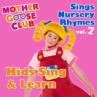 Mother Goose Club Sings Nursery Rhymes, Vol. 7: Kids Sing & Learn - Boomplay