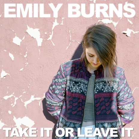 Take It Or Leave It-Boomplay Music