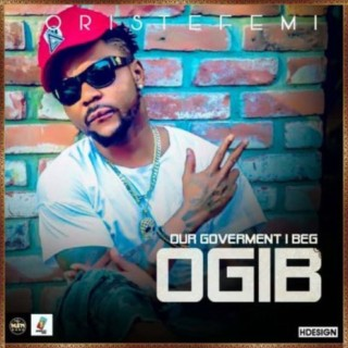 OGIB (Our Government I Beg) - Boomplay