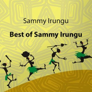 Best of Sammy Irungu - Boomplay