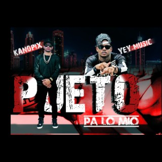 Pueto Pa Lo Mio (feat. Yey Music) - Boomplay