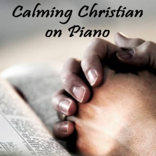 Calming Christian on Piano - Boomplay