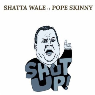 Shut Up (feat. Pope Skinny) - Boomplay