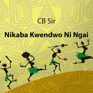 Nikaba Kwendwo Ni Ngai - Boomplay