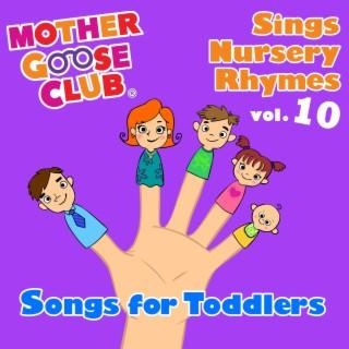 Mother Goose Club Sings Nursery Rhymes Vol. 10: Songs for Toddlers - Boomplay