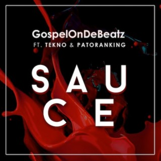 Sauce feat. Tekno & Patoranking - Boomplay