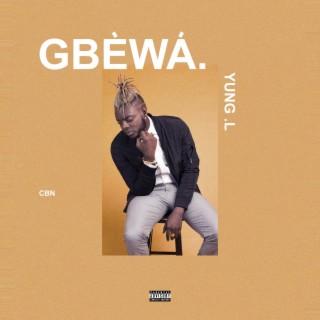 Gbewa - Boomplay