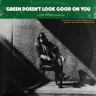 Green Doesn't Look Good on You - Boomplay