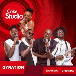Gyration (Coke Studio Africa) - Boomplay
