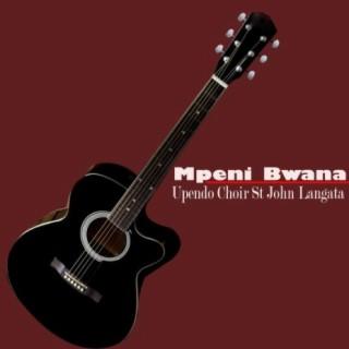 Mpeni Bwana - Boomplay