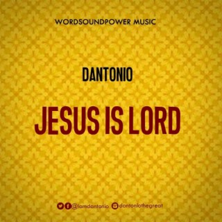 Jesus Is Lord - Boomplay