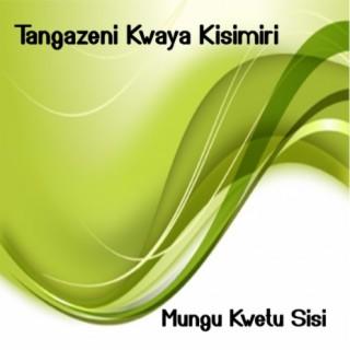 Mungu Kwetu Sisi - Boomplay