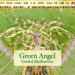 Green Angel Guided Meditations - Boomplay