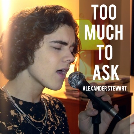 Too Much to Ask-Boomplay Music