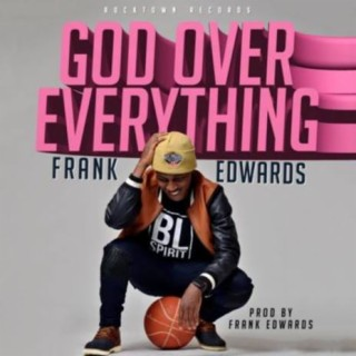 God Over Everything  - Boomplay