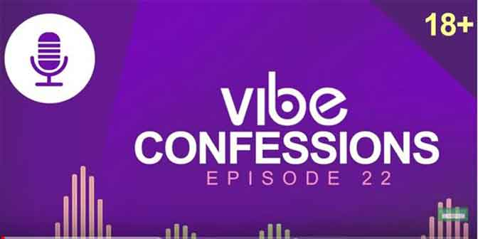 Why Do Men Just Use And Dump Me? - Vibe Confessions (ep 22) - Boomplay