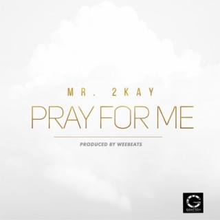 Pray For Me - Boomplay