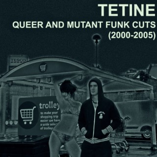 Queer and Mutant Funk Cuts (2000-2005) - Boomplay