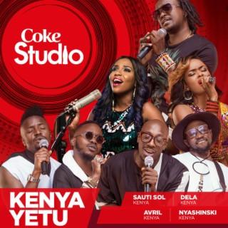Kenya Yetu (Coke Studio Africa) - Boomplay