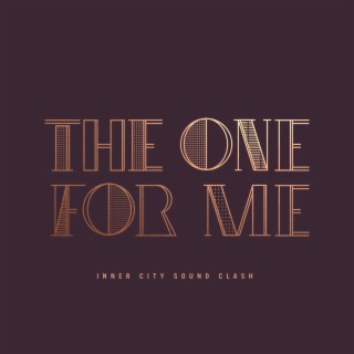 The One For Me - Boomplay