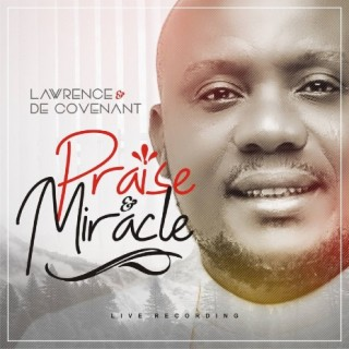 Praise & Miracle (Live Recording) - Boomplay