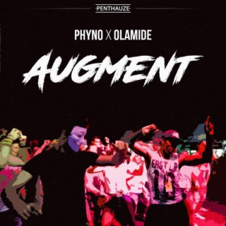 Augment (feat. Olamide) - Boomplay