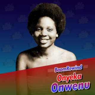 Boom Rewind: Best Of Onyeka Onwenu - Boomplay